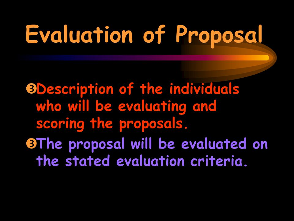 Evaluation of Proposal ŽDescription of the individuals who will be evaluating and scoring the proposals.