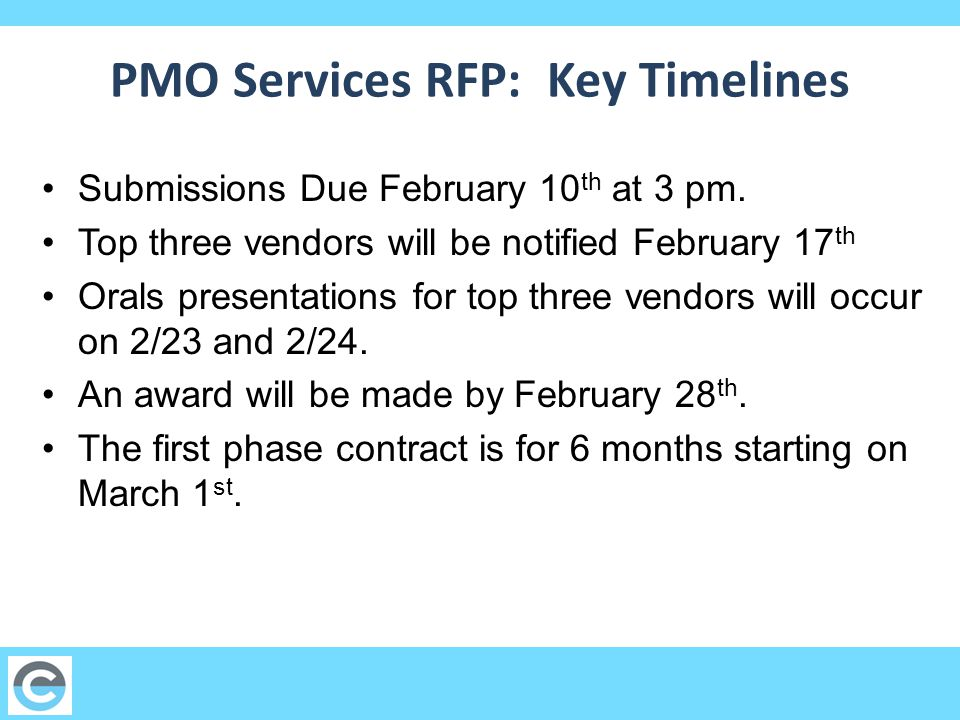 PMO Services RFP: Key Timelines Submissions Due February 10 th at 3 pm.