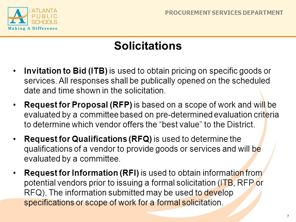 PROCUREMENT SERVICES DEPARTMENT Solicitations Invitation to Bid (ITB) is used to obtain pricing on specific goods or services.