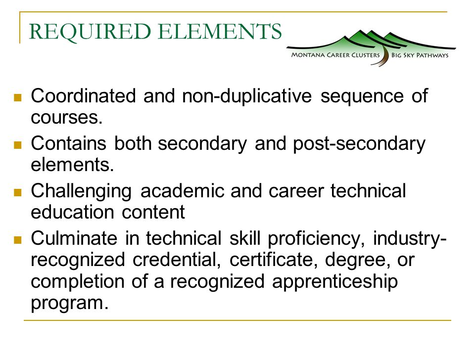 REQUIRED ELEMENTS Coordinated and non-duplicative sequence of courses.