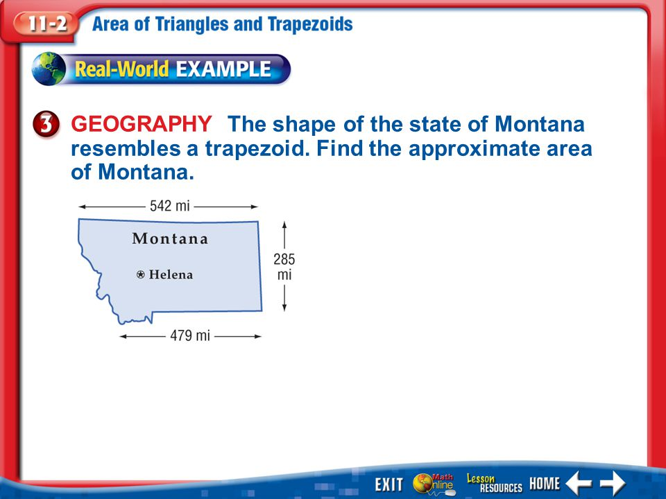 Example 3 GEOGRAPHY The shape of the state of Montana resembles a trapezoid.