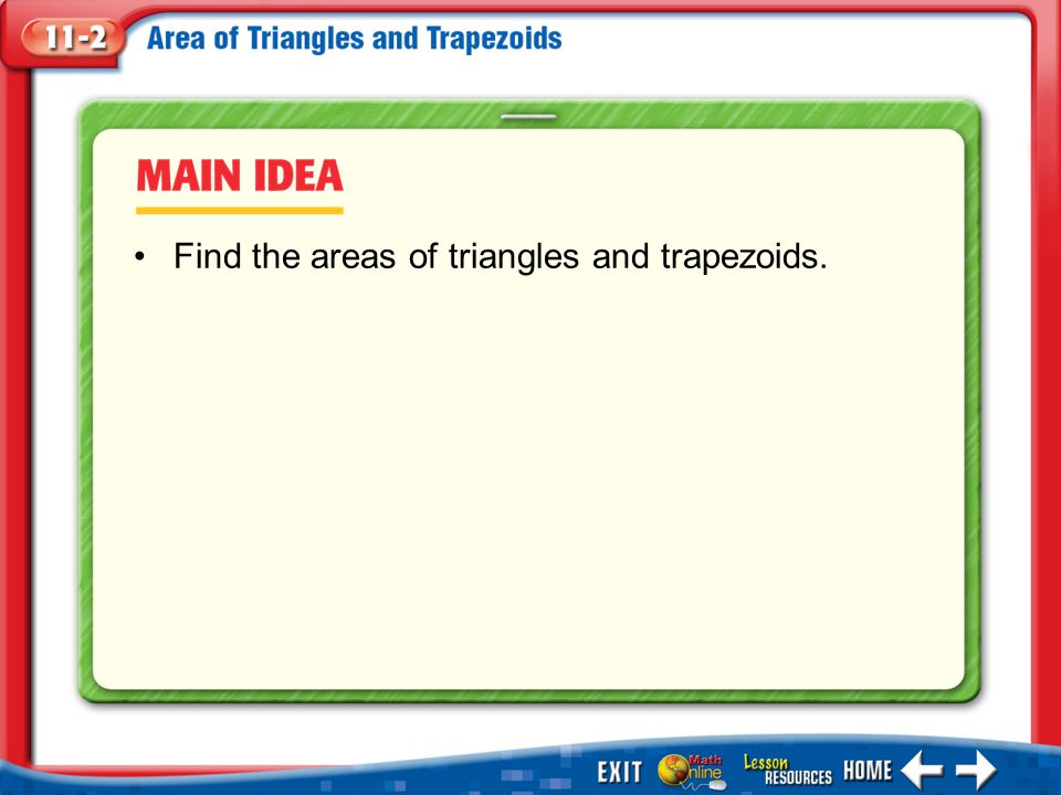 Main Idea/Vocabulary Find the areas of triangles and trapezoids.