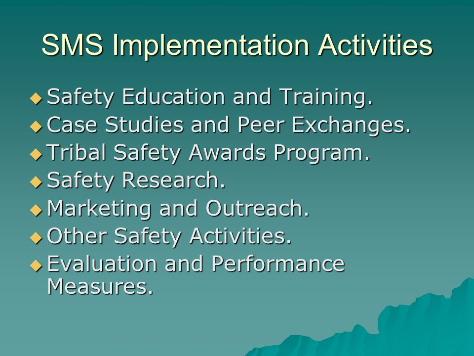 SMS Implementation Activities  Safety Education and Training.