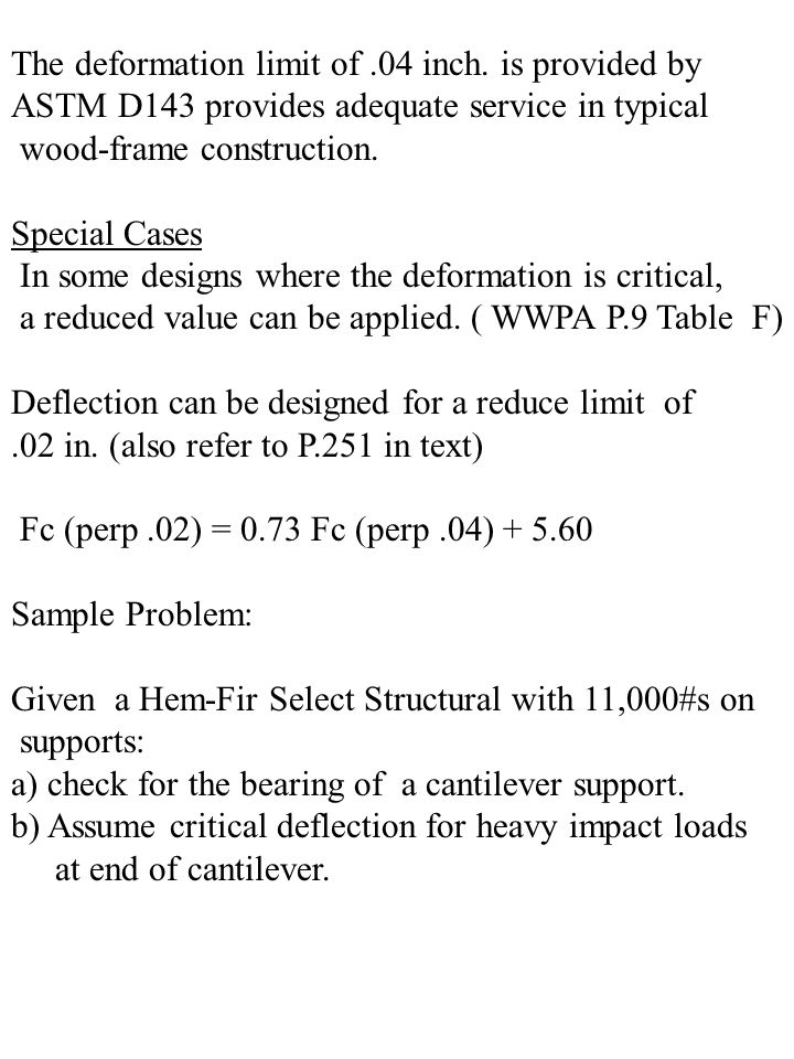BEARING PERPENDICULAR TO THE GRAIN- fc(perp) REVIEW OF TIMBER: l b +3/8 lblb P where l b = bearing length Note: When the bearing length is less than 6 in.