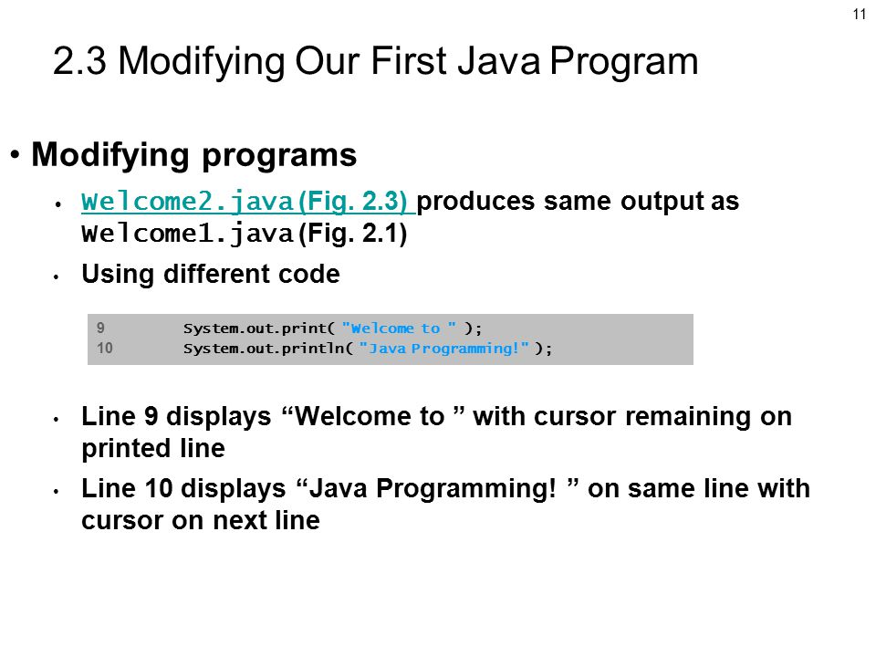 Modifying Our First Java Program Modifying programs Welcome2.java (Fig.