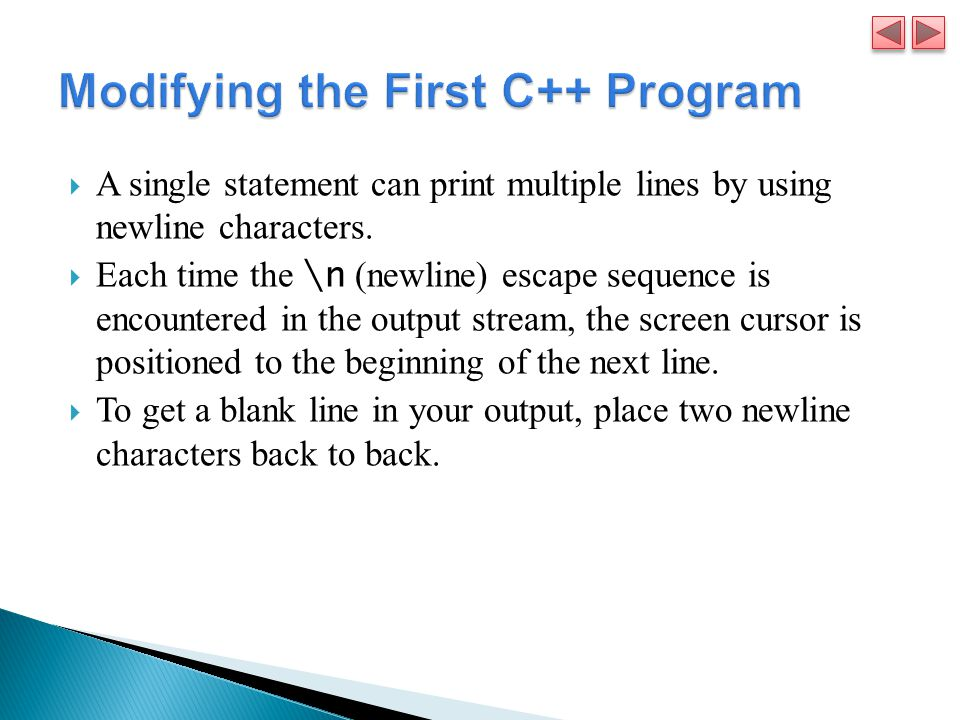  A single statement can print multiple lines by using newline characters.