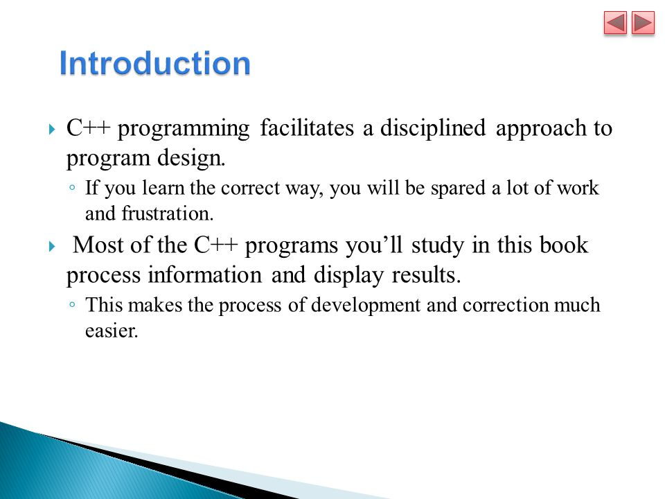  C++ programming facilitates a disciplined approach to program design.