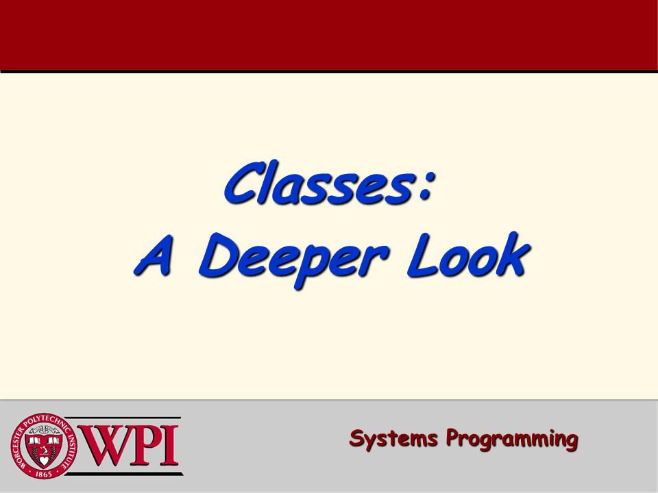 Classes: A Deeper Look Systems Programming