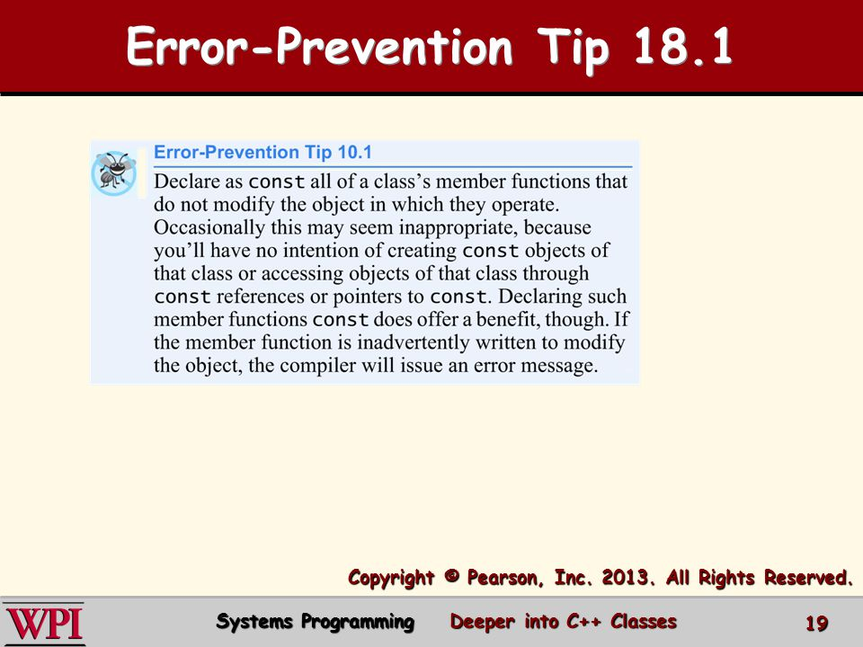 Error-Prevention Tip 18.1 Systems Programming Deeper into C++ Classes 19 Copyright © Pearson, Inc.