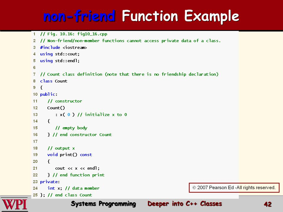 non-friend non-friend Function Example Systems Programming Deeper into C++ Classes 42
