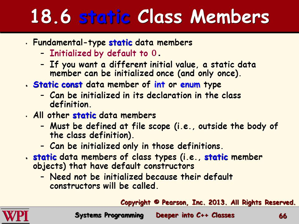  static  Fundamental-type static data members –Initialized by default to 0.