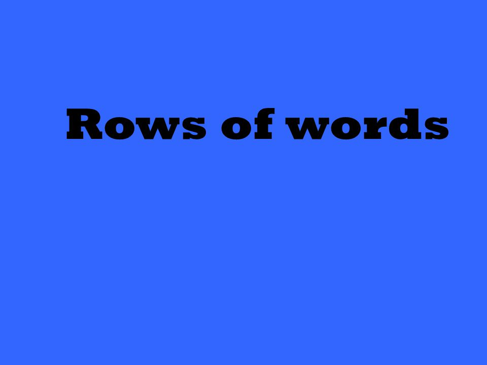 Rows of words