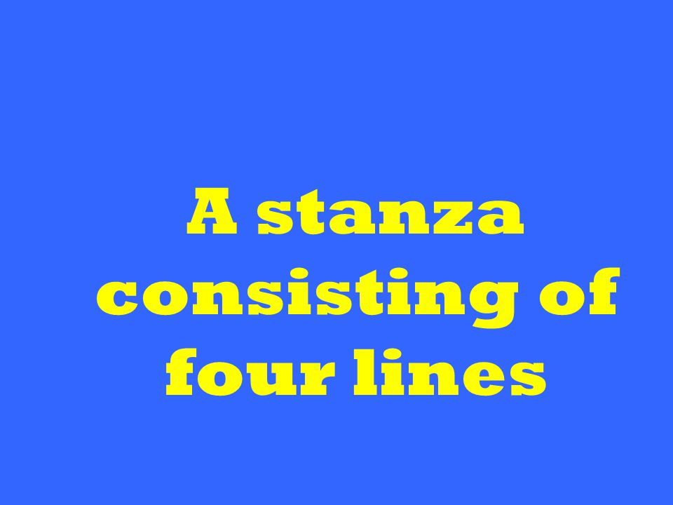 A stanza consisting of four lines