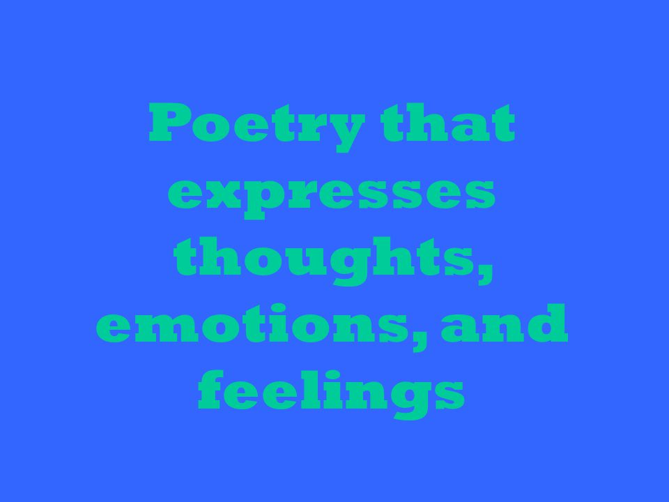 Poetry that expresses thoughts, emotions, and feelings