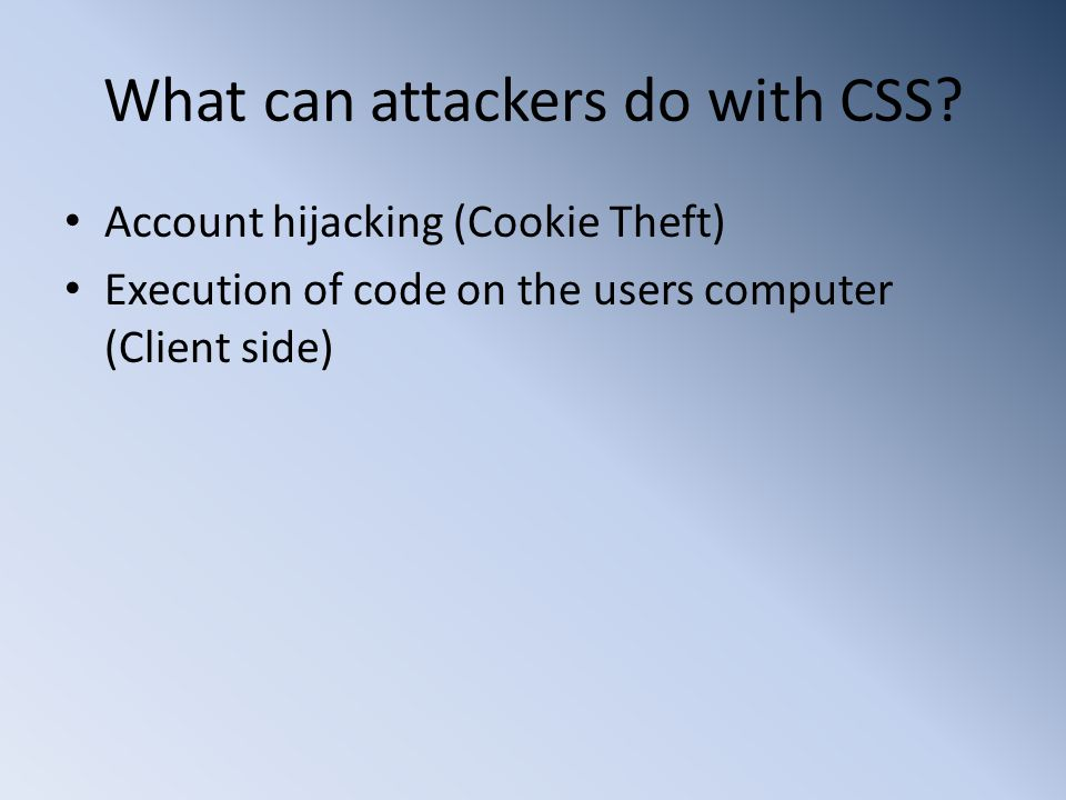 What can attackers do with CSS.