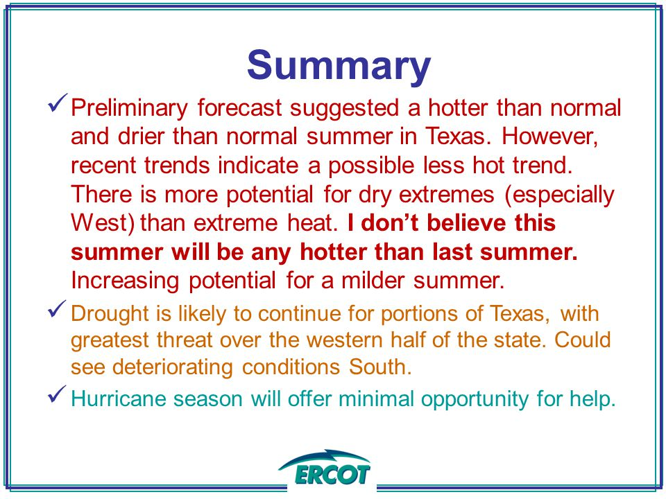 Summary Preliminary forecast suggested a hotter than normal and drier than normal summer in Texas.