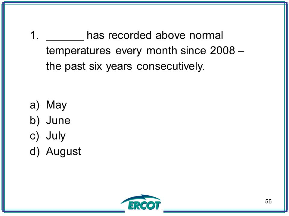 55 1.______ has recorded above normal temperatures every month since 2008 – the past six years consecutively.