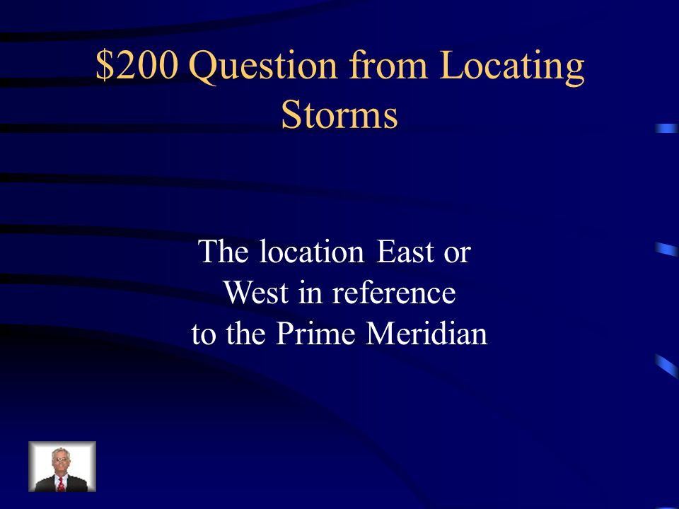 $100 Answer from Locating Storms What is latitude