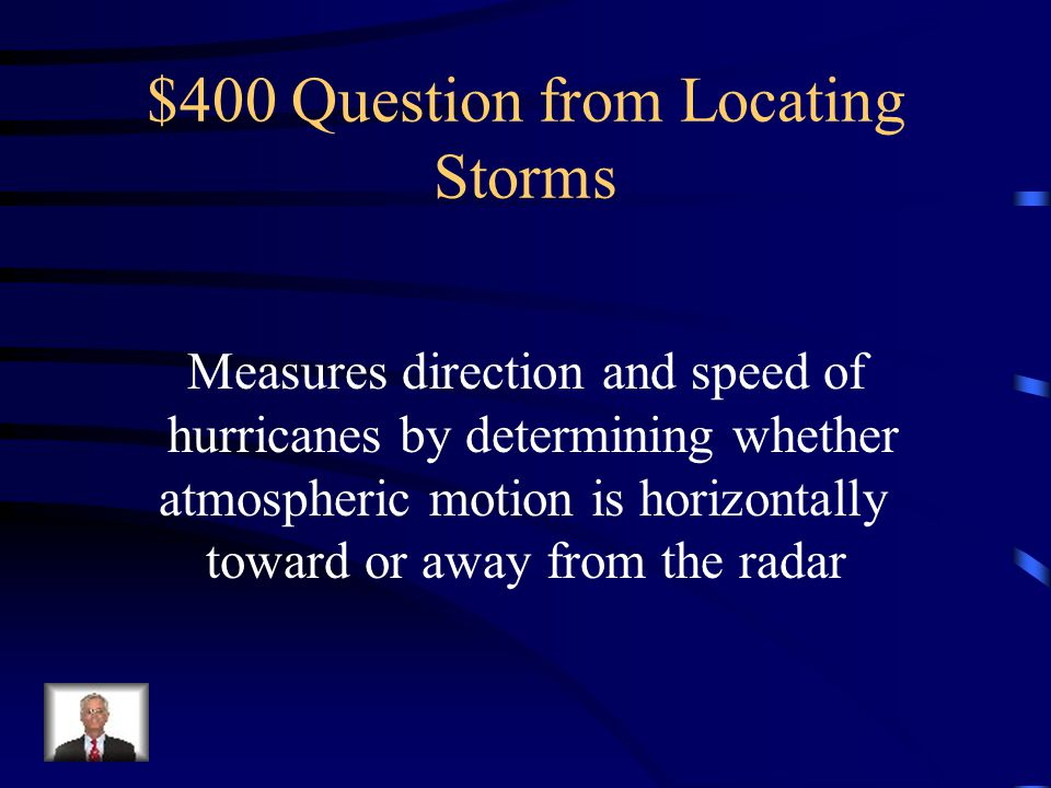 $300 Answer from Locating Storms What is storm track