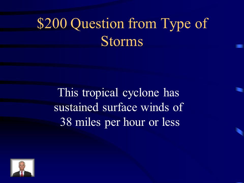 $100 Answer from Type of Storms What is a cyclone