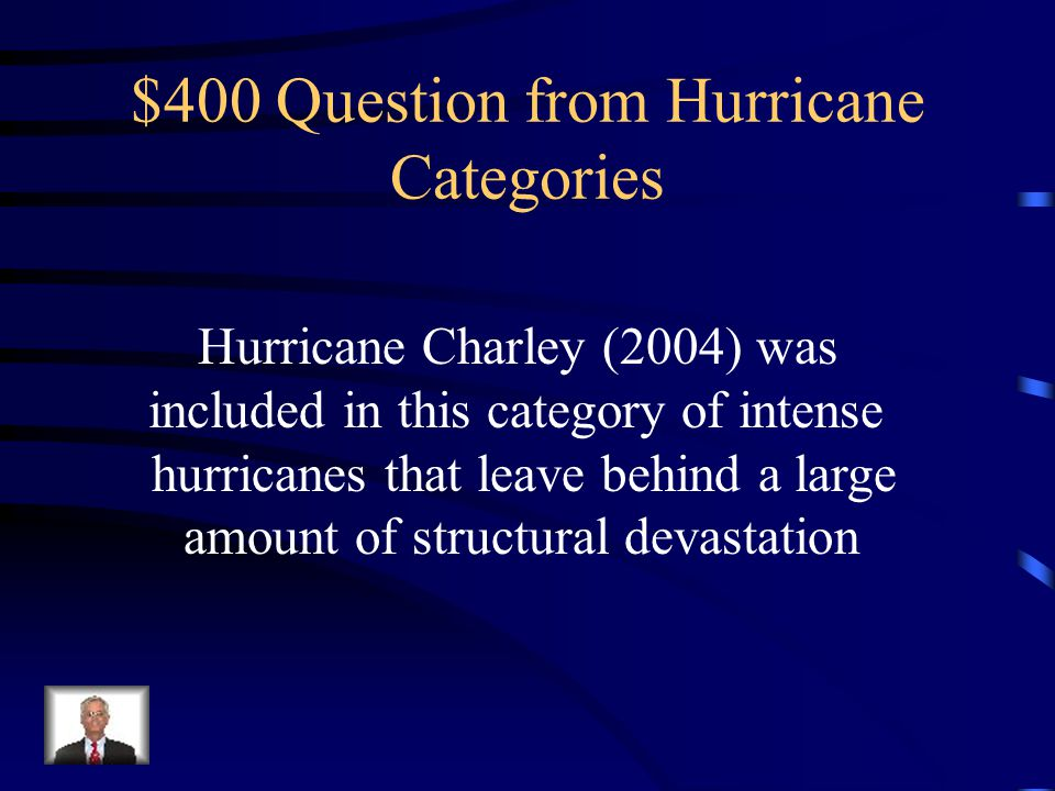 $300 Answer from Hurricane Categories What is Category 3
