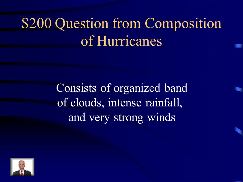 $100 Answer from Composition of Hurricanes What is the Eye
