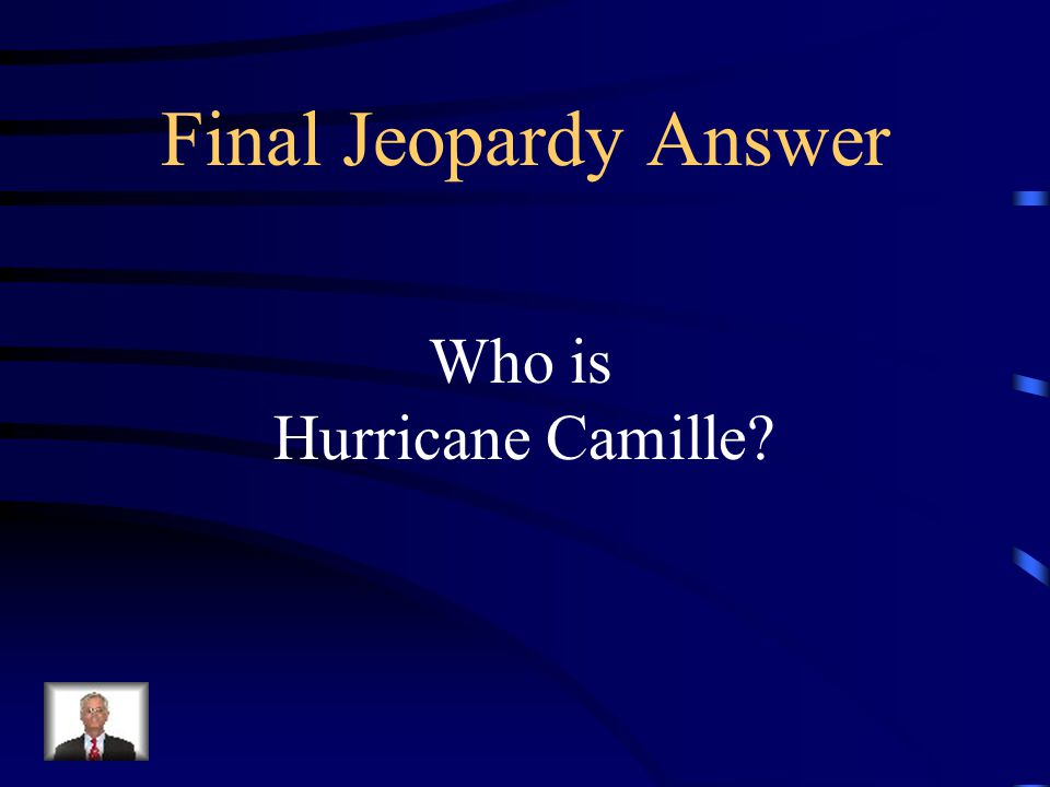 Final Jeopardy This hurricane made landfall on the Mississippi Gulf Coast in August 1969 and caused massive devastation.