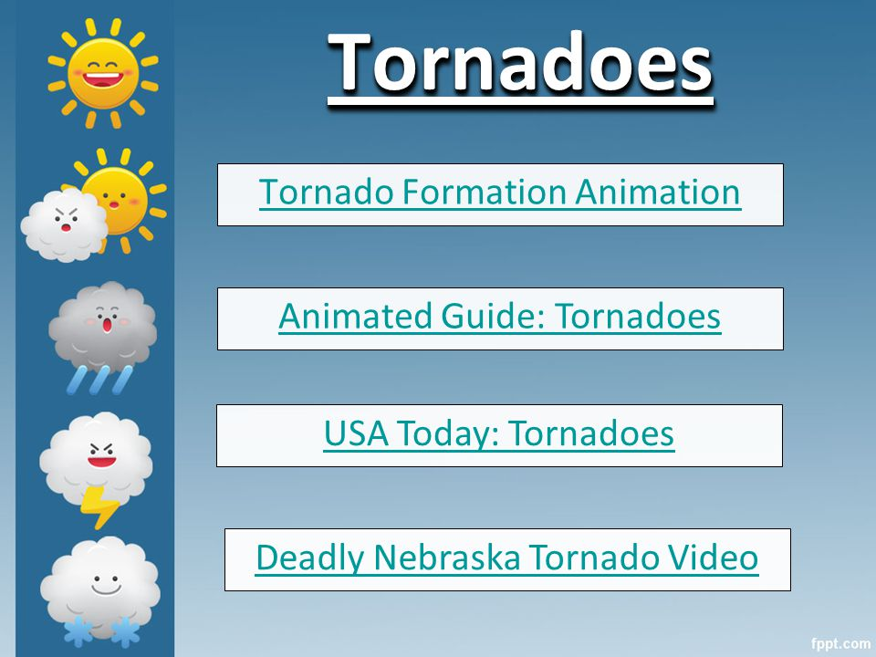 TornadoesTornadoes Tornado Formation Animation Animated Guide: Tornadoes USA Today: Tornadoes Deadly Nebraska Tornado Video