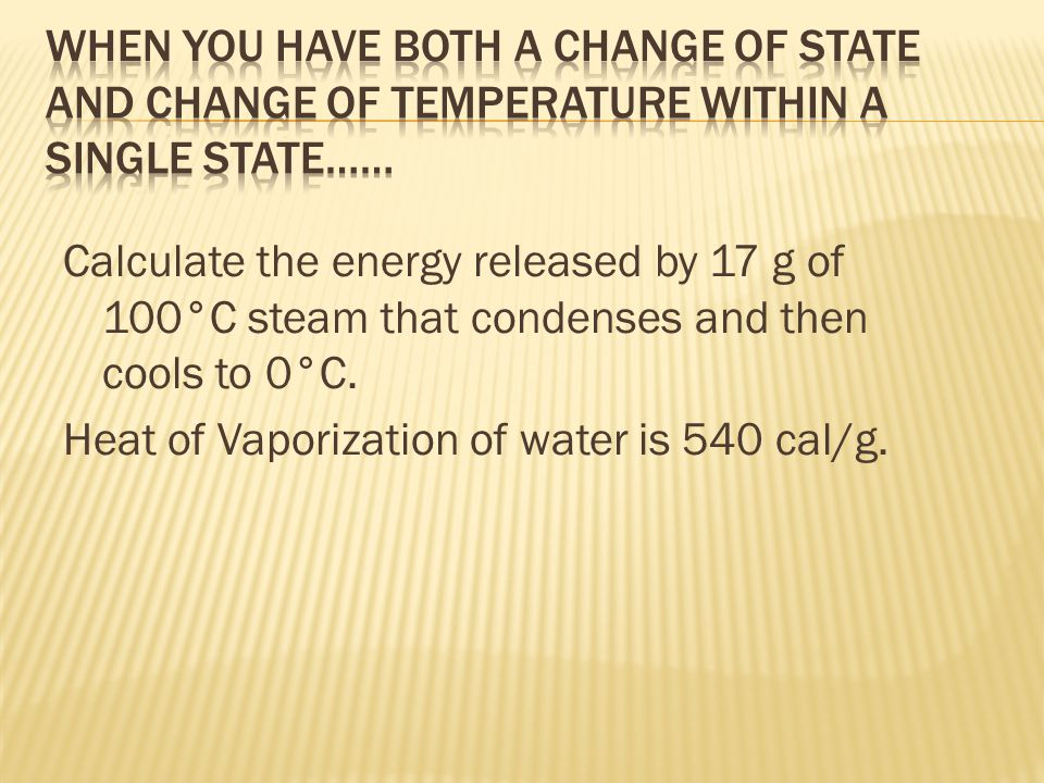 Calculate the energy released by 17 g of 100°C steam that condenses and then cools to 0°C.
