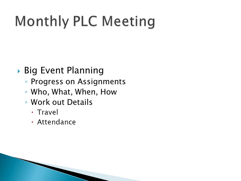  Big Event Planning ◦ Progress on Assignments ◦ Who, What, When, How ◦ Work out Details  Travel  Attendance
