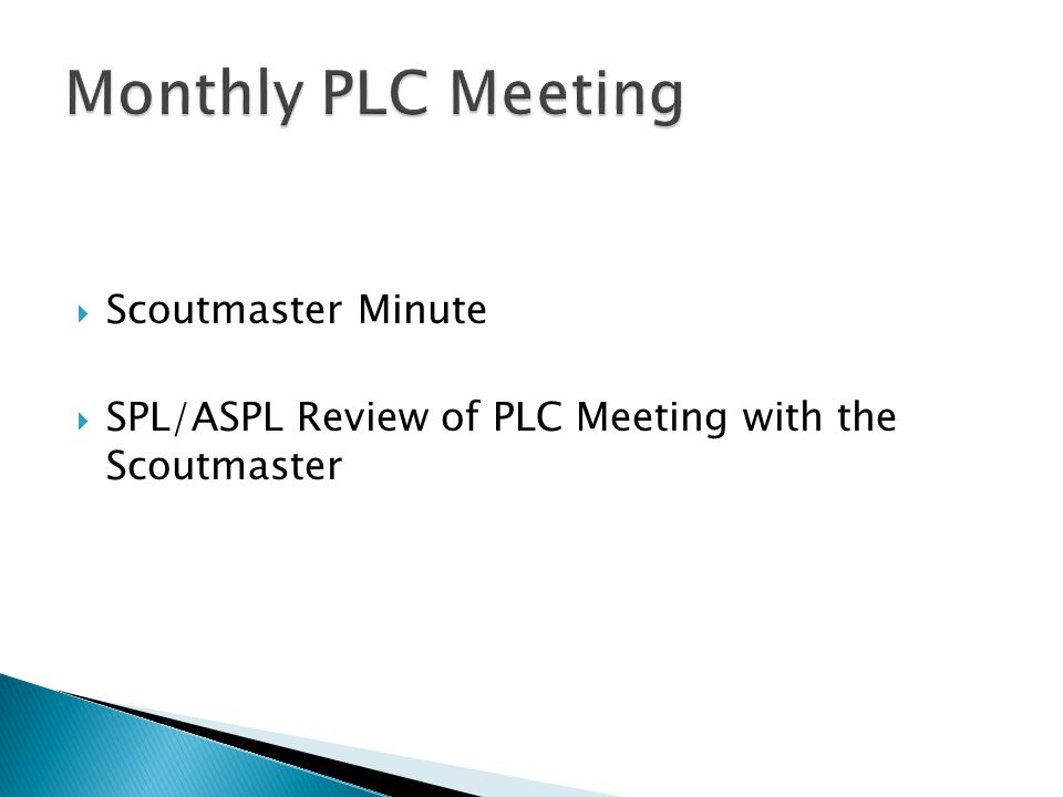  Scoutmaster Minute  SPL/ASPL Review of PLC Meeting with the Scoutmaster