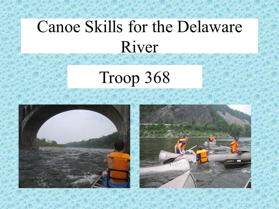 Troop 368 Canoe Skills for the Delaware River  Goals