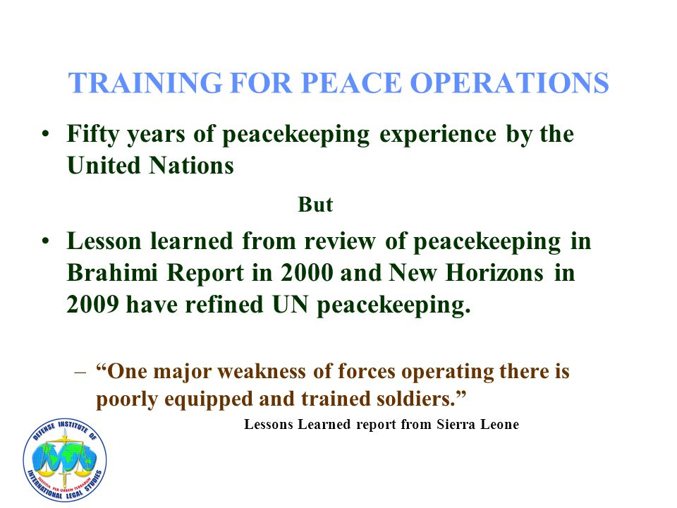 """TRAINING FOR PEACE OPERATIONS  """"PEACEKEEPING IS NOT A JOB FOR"""