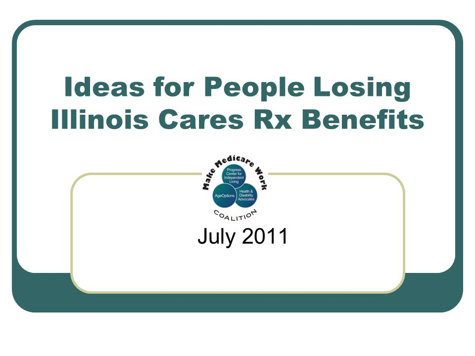 Ideas for People Losing Illinois Cares Rx Benefits July 2011