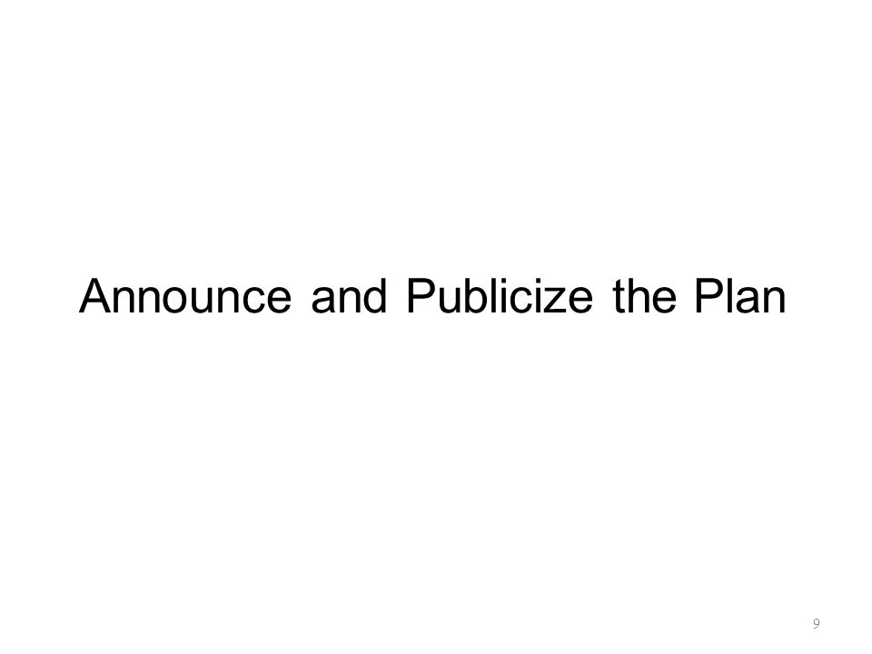 Announce and Publicize the Plan 9