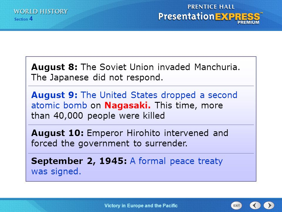 Victory in Europe and the Pacific Section 4 August 8: The Soviet Union invaded Manchuria.