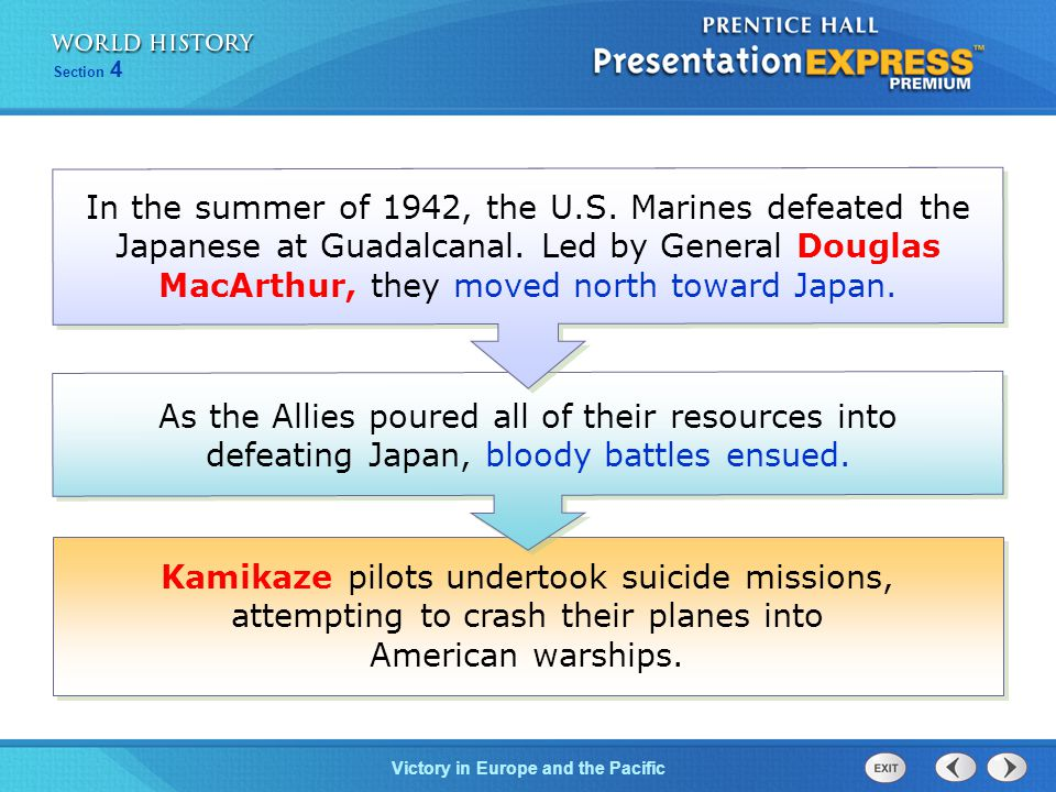 Victory in Europe and the Pacific Section 4 Kamikaze pilots undertook suicide missions, attempting to crash their planes into American warships.