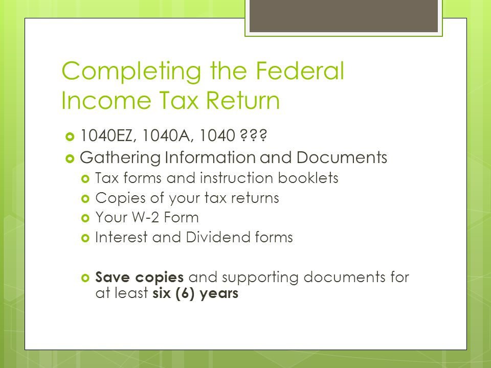 Completing the Federal Income Tax Return  1040EZ, 1040A,