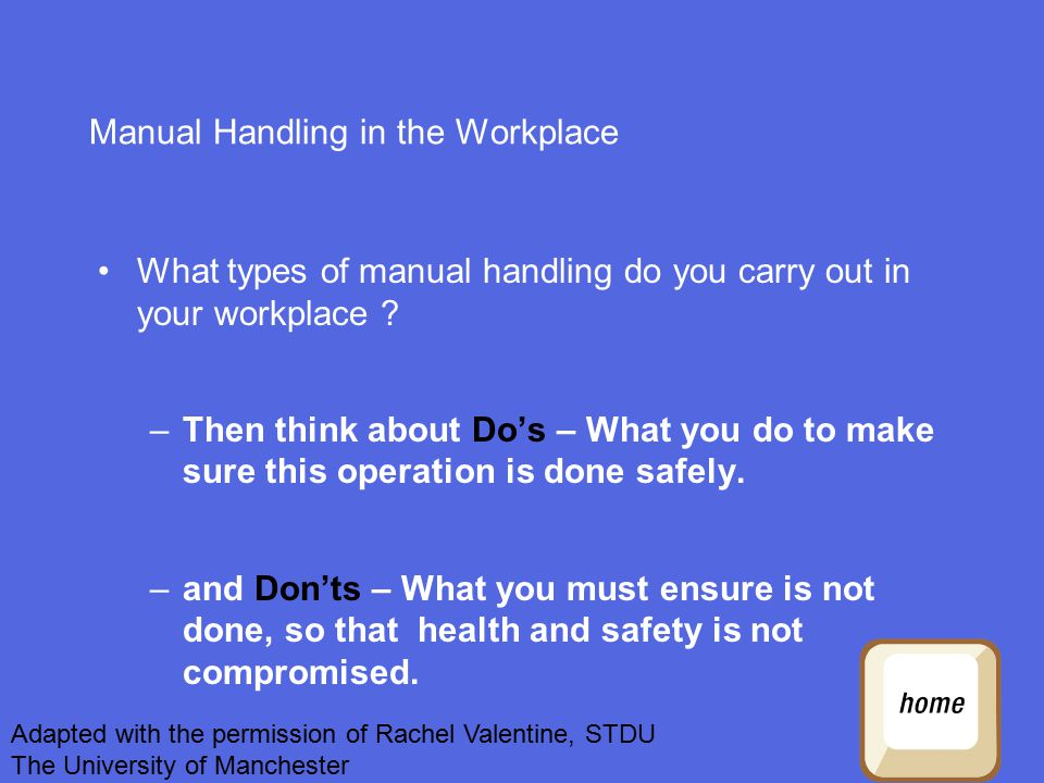 Manual Handling in the Workplace What types of manual handling do you carry out in your workplace .