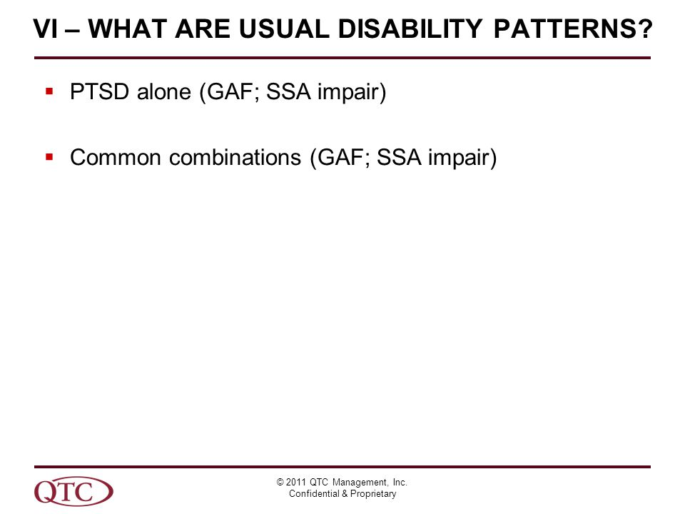 VI – WHAT ARE USUAL DISABILITY PATTERNS. © 2011 QTC Management, Inc.