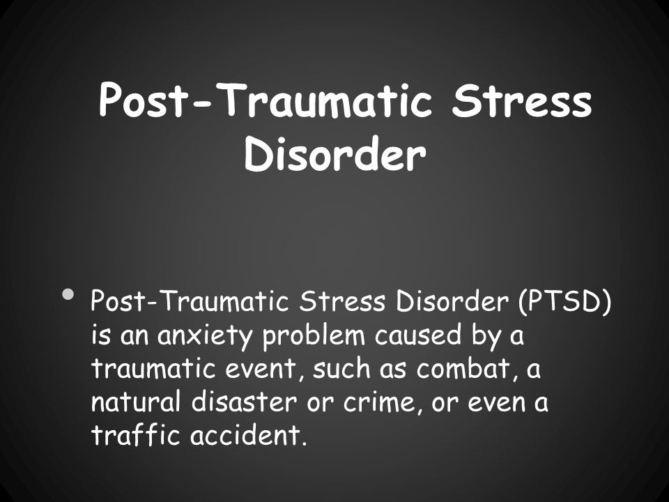 Post-Traumatic Stress Disorder Post-Traumatic Stress Disorder (PTSD) is an anxiety problem caused by a traumatic event, such as combat, a natural disaster or crime, or even a traffic accident.