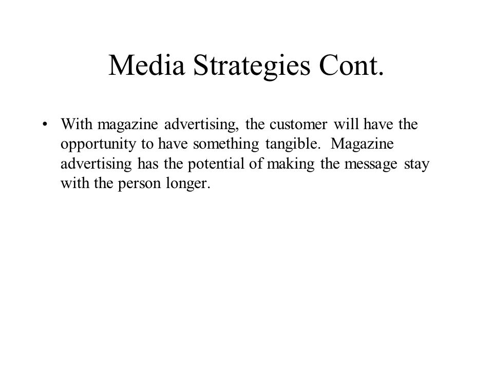 Media Strategies Cont.