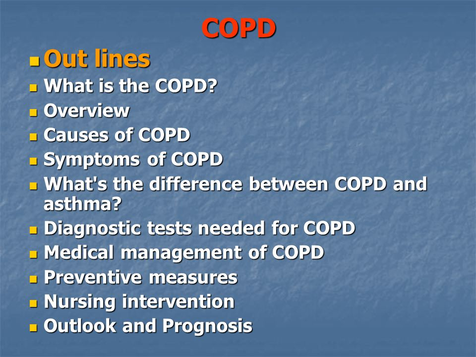 COPD Out lines Out lines What is the COPD. What is the COPD.
