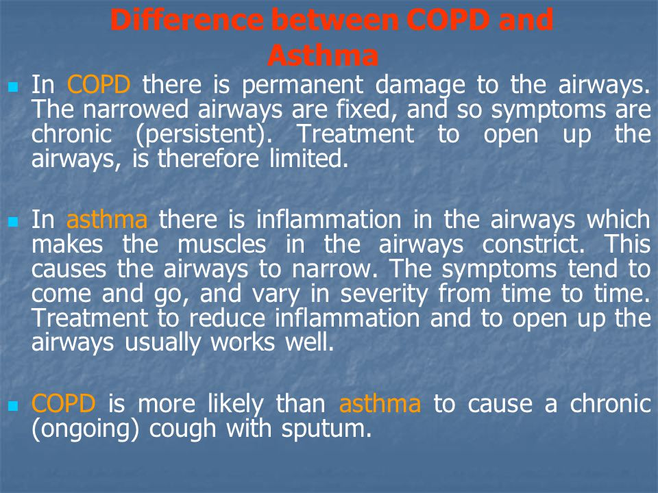 Difference between COPD and Asthma In COPD there is permanent damage to the airways.