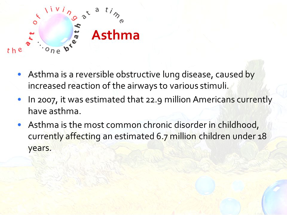 Asthma Asthma is a reversible obstructive lung disease, caused by increased reaction of the airways to various stimuli.
