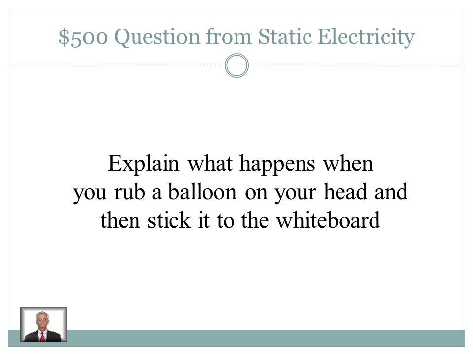$400 Answer from Static Electricity Electric Discharge