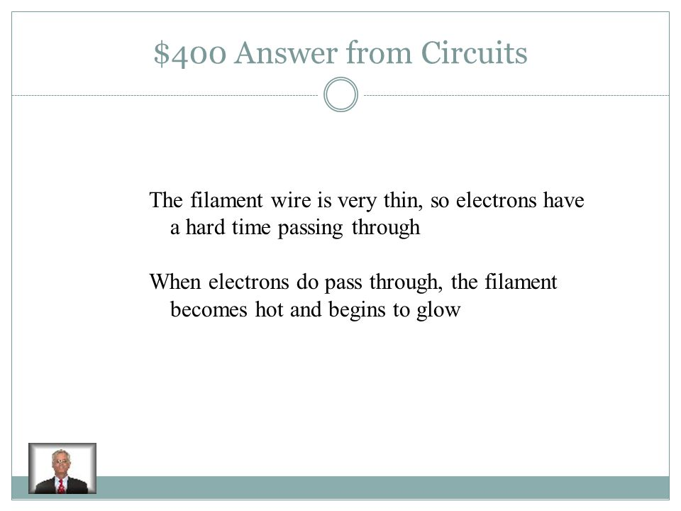 $400 Question from Circuits Explain how a bulb works