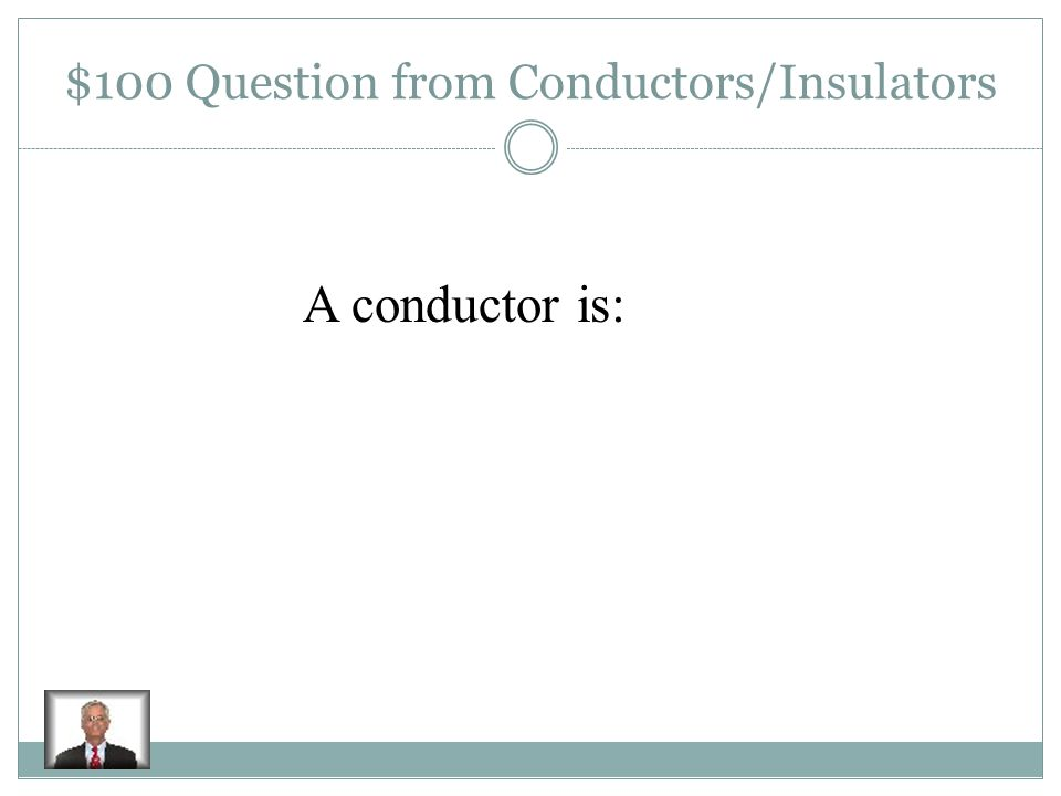 $500 Answer from Circuits The load (anything that uses current to work)