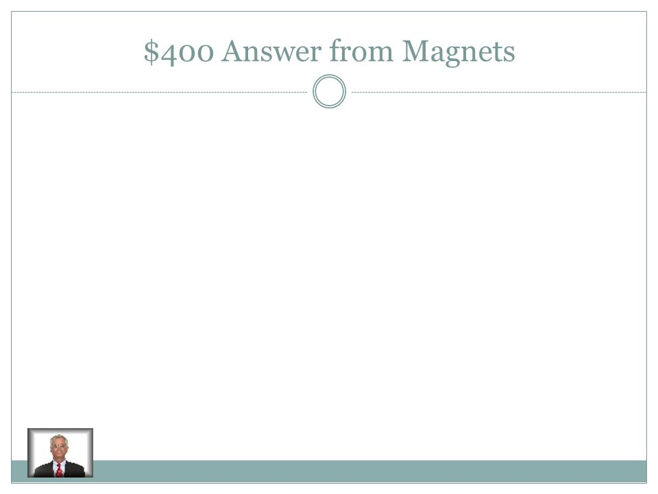 $400 Question from Magnets Draw the magnetic field
