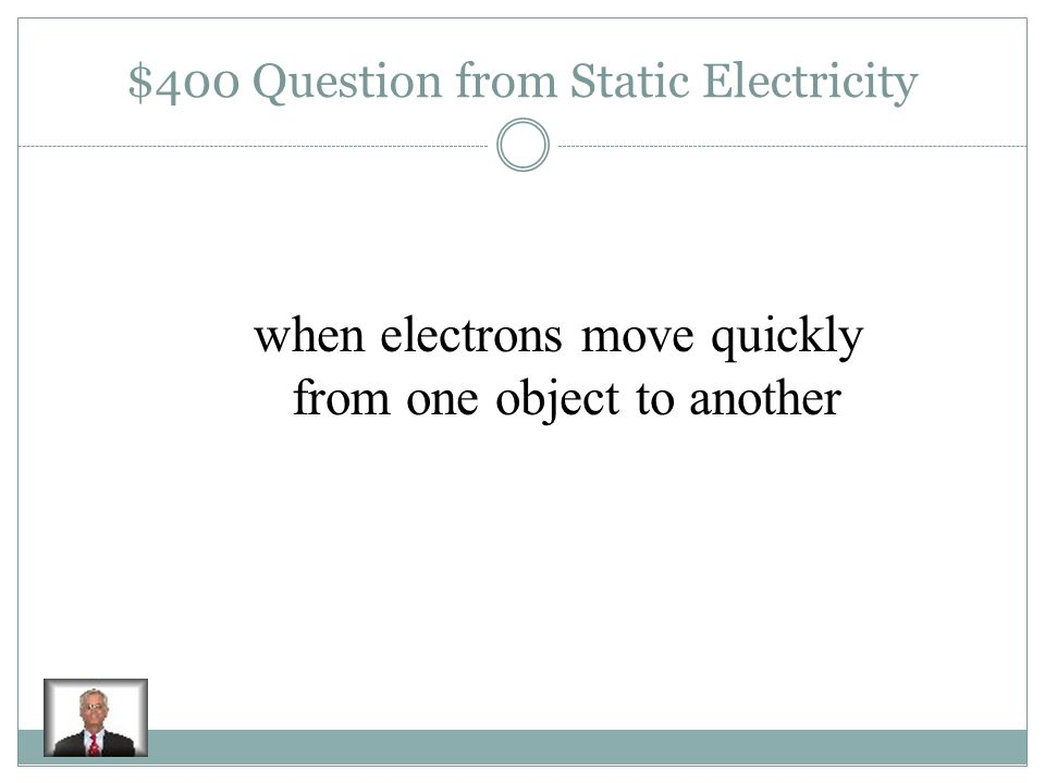 $300 Answer from Static Electricity d. The comb has a negative charge.